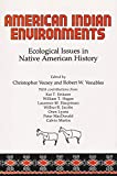 Vecsey, Christopher: American Indian Environments: Ecological Issues in Native American History
