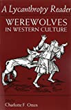A Lycanthropy Reader Werewolves in Western Culture