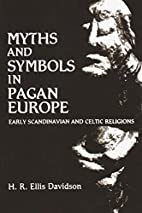 Myths and Symbols in Pagan Europe: Early…