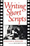 Phillips, William H.: Writing Short Scripts