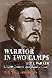 Armstrong, William H.: Warrior in Two Camps: Ely S. Parker, Union General and Seneca Chief