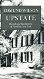 Wilson, Edmund: Upstate: Records and Recollections of Northern New York
