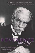 Reverence for Life: The Ethics of Albert…