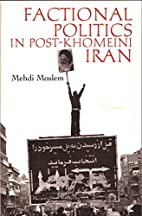Factional politics in post-Khomeini Iran by…