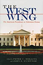 The West Wing: The American Presidency As…