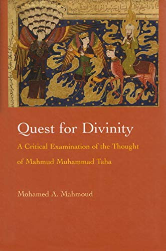 quest-for-divinity-a-critical-examination-of-the-thought-of-mahmud-muhammad-taha-modern-intellectual-and-political-history-of-the-middle-east