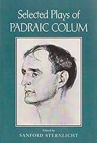 Selected plays of Padraic Colum by Padraic…