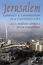 Jerusalem: Conflict and Cooperation in a…