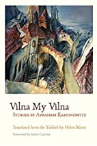 Vilna My Vilna: Stories by Abraham…