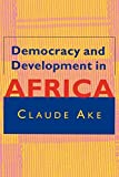 Ake, Claude: Democracy & Development in Africa