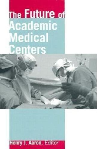 the-future-of-academic-medical-centers