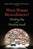 What Works in Development?: Thinking Big and…