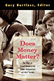 Burtless, Gary: Does Money Matter?: The Effect of School Resources on Student Achievement and Adult Success