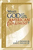 Diiulio, John J.: What's God Got to Do With the American Experiment?