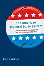 The American Political Party System:…