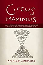 Circus Maximus: The Economic Gamble Behind…