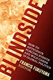 Francis Fukuyama: Blindside: How to Anticipate Forcing Events and Wild Cards in Global Politics (American Interest Books)