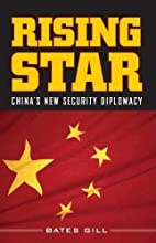 Rising Star: China's New Security Diplomacy…