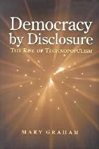 Democracy by Disclosure: The Rise of…
