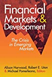 Harwood, Alison: Financial Markets and Development: The Crisis in Emerging Markets
