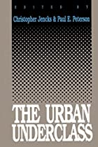 The Urban Underclass by Christopher Jencks