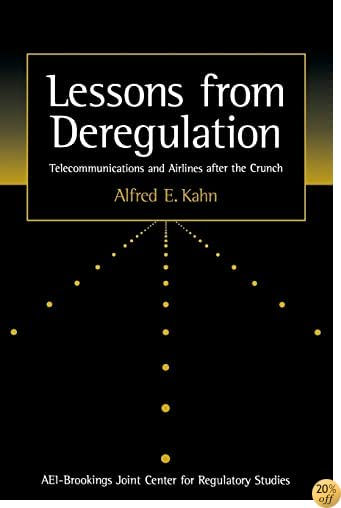 Lessons from Deregulation: Telecommunications and Airlines after the Crunch