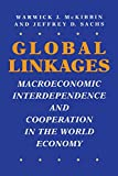 McKibbin, Warwick J.: Global Linkages: Macroeconomic Interdependence and Cooperation in the World Economy