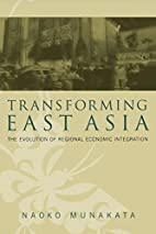 Transforming East Asia : the evolution of…