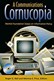 Noll, Roger G.: A Communications Cornucopia: Markle Foundation Essays on Information Policy