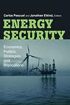 Energy Security: Economics, Politics,…