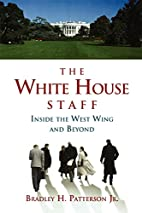 The White House Staff: Inside the West Wing…