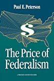 Peterson, Paul E.: The Price of Federalism