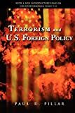 Paul R. Pillar: Terrorism and U.S. Foreign Policy