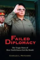 Failed Diplomacy: The Tragic Story of How…