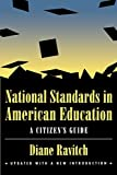 Ravitch, Diane: National Standards in American Education: A Citizen's Guide