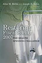 Restoring Fiscal Sanity 2007: The Health…