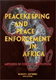 Peacekeeping and Peace Enforcement in Africa Methods of Conflict Prevention