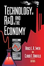 Technology, R&D, and the Economy by Bruce L.…