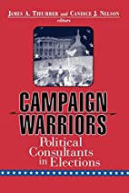 Campaign Warriors: Political Consultants in…