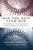 Bob Costas: May the Best Team Win: Baseball Economics and Public Policy