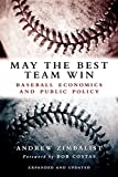 Zimbalist, Andrew: May the Best Team Win: Baseball Economics and Public Policy