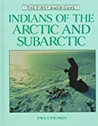Indians of the Arctic and Subarctic by Paula…