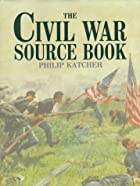 The Civil War Source Book (Source Book…