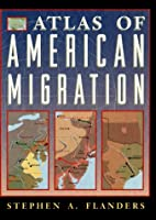 Atlas of American Migration by Stephen A.…