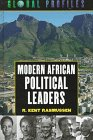 Modern African Political Leaders by R. Kent…