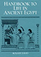 Handbook to Life in Ancient Egypt by A.…