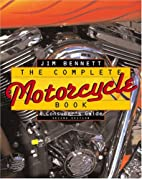 The Complete Motorcycle Book: A Consumer's…