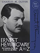 Ernest Hemingway A to Z by Charles M. Oliver