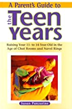 A Parent's Guide to the Teen Years: Raising…