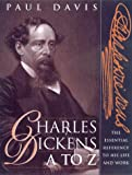 Davis, Paul: Charles Dickens A to Z: The Essential Reference to His Life and Work
